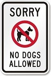 Sorry, No Dogs except Guide & Police Dogs.